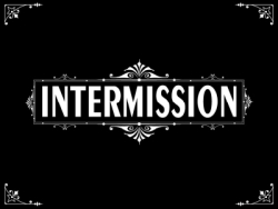 Intermission Sign